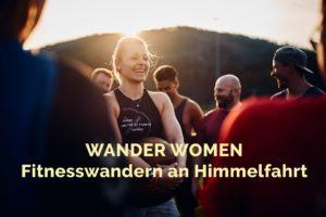 WANDER WOMEN - Fitnesswandern an Himmelfahrt